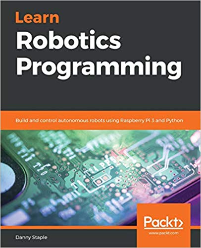 best raspberry pi books you should read - learn robotics programming build and control autonomous robots using raspberry pi 3 and python