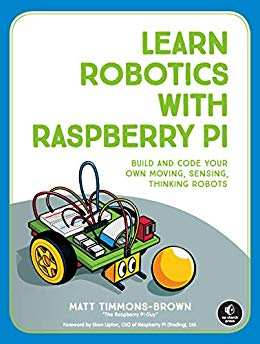 Best Raspberry Pi Books You Should Read - Learn Robotics with Raspberry Pi: Build and Code Your Own Moving, Sensing, Thinking Robots