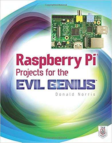 best raspberry pi books you should read - raspberry pi projects for the evil genius