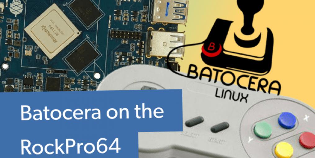 Batocera Linux on the RockPro64 - RockPro64 Gaming OS