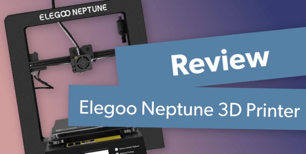 Elegoo Neptune 3D printer Review: The Best Budget 3D Printer You can Buy