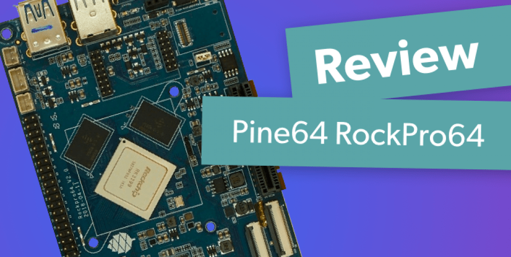 Pine64 RockPro64 Review: A Beefy Single-Board Computer
