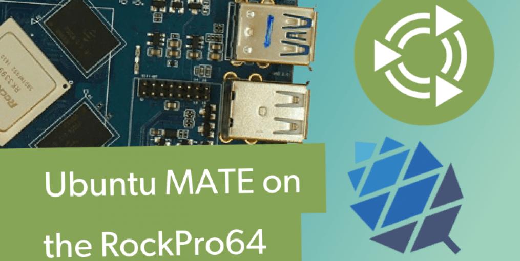 RockPro64 Ubuntu MATE Set Up and Review