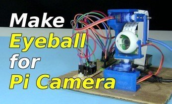 Servo Controlled Eyeball for Pi Camera 2