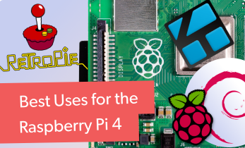 Best Uses for a Raspberry Pi 4 - Top Raspberry Pi 4 Applications
