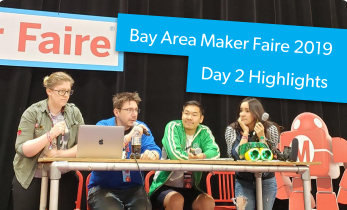 Maker Faire Bay Area 2019 Day 2 Highlights: Meeting Our Favorite Makers, Engaging Panels, and More!