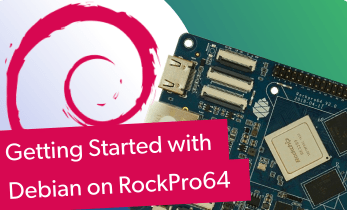 How to Get Started With Debian on RockPro64
