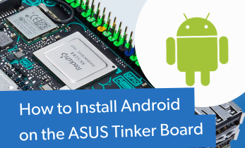 ASUS Tinker Board Android Installation and Review - Android on Tinker Board