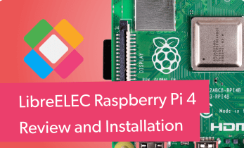 LibreELEC Raspberry Pi HTPC - How to Install LibreELEC on the Raspberry Pi