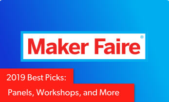 Maker Faire 2019 San Mateo Best Picks: Panels, Workshops, and More