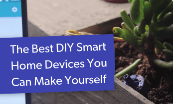 The Best DIY Smart Home Devices You Can Make Yourself