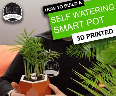 Automatic Smart Plant Pot - 3d Printable